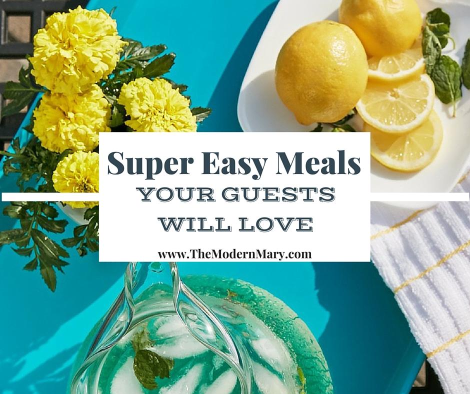 4 Easy Meals to Serve to Last Minute Guests