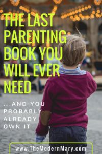 Seriously...the best parenting guide ever. And you probably already have it in your house!