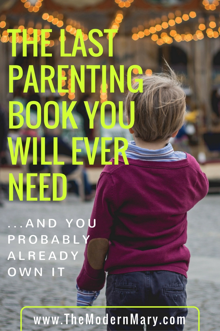Seriously...the best parenting guide ever. And you probably already have it in your house! Plus--a FREE DOWNLOAD!!