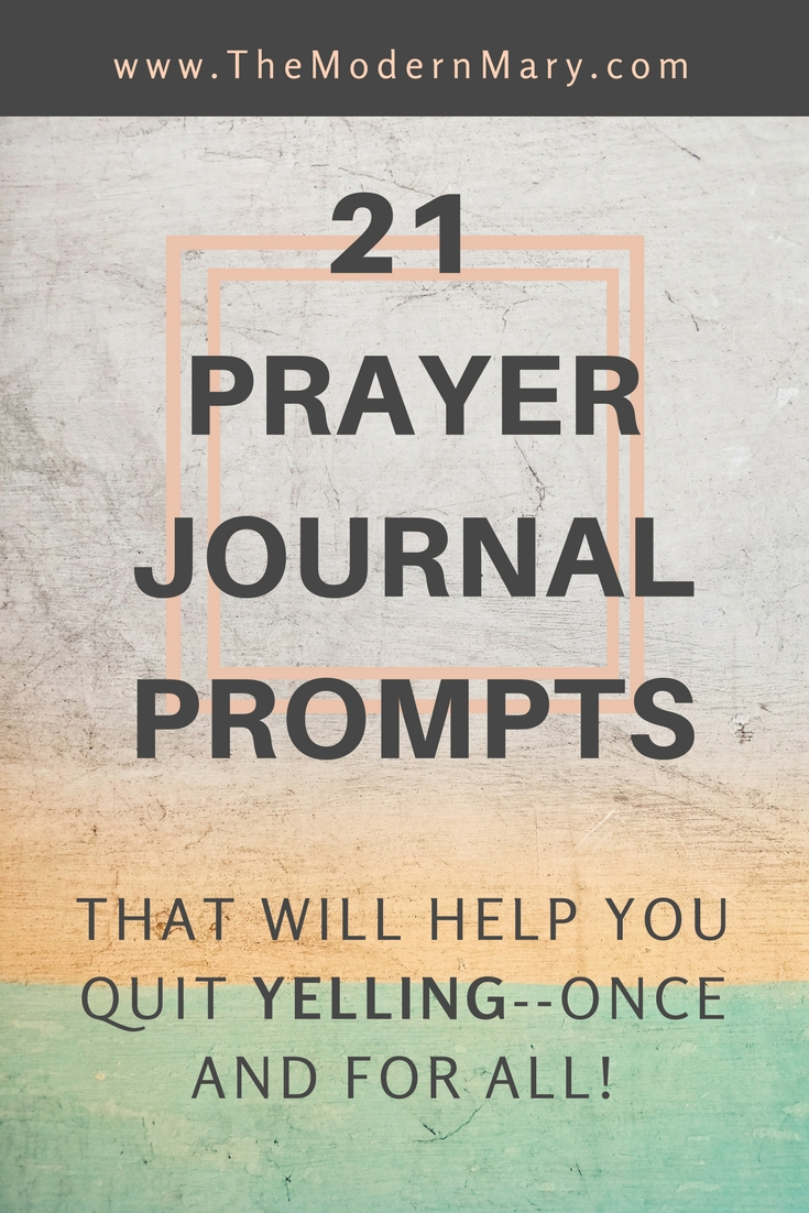 Prayer Journal Prompts to Help You Quit Yelling