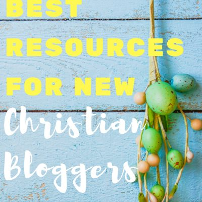 The Best Christian Blogger Resources for New Bloggers